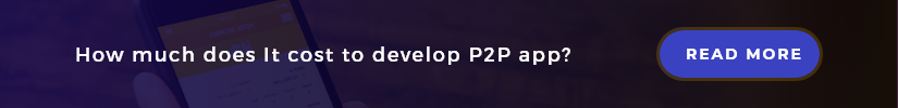 cost to develop p2p app CTA
