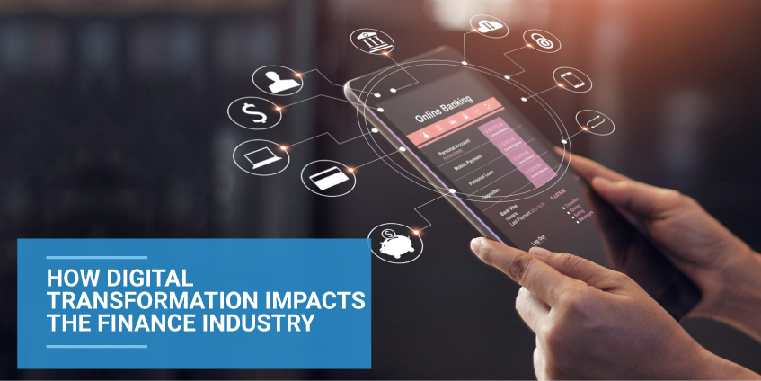 Digital Transformation Impacts the Finance Industry